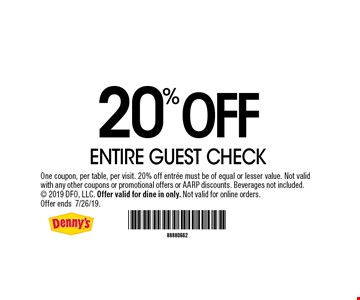 20% OFF ENTIRE GUEST CHECK. One coupon, per table, per visit. 20% off entree must be of equal or lesser value. Not valid with any other coupons or promotional offers or AARP discounts. Beverages not included.  2019 DFO, LLC. Offer valid for dine in only. Not valid for online orders. Offer ends7/26/19.