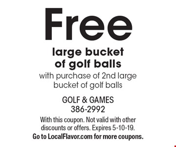 Free large bucket of golf balls with purchase of 2nd large bucket of golf balls. With this coupon. Not valid with other discounts or offers. Expires 5-10-19. Go to LocalFlavor.com for more coupons.