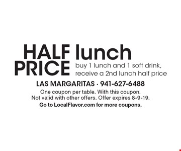 half price lunch buy 1 lunch and 1 soft drink, receive a 2nd lunch half price. One coupon per table. With this coupon. Not valid with other offers. Offer expires 8-9-19. Go to LocalFlavor.com for more coupons.