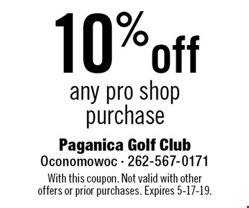 10%off any pro shop purchase. With this coupon. Not valid with other offers or prior purchases. Expires 5-17-19.