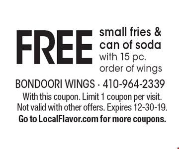 FREE small fries & can of soda with 15 pc. order of wings. With this coupon. Limit 1 coupon per visit. Not valid with other offers. Expires 12-30-19.Go to LocalFlavor.com for more coupons.