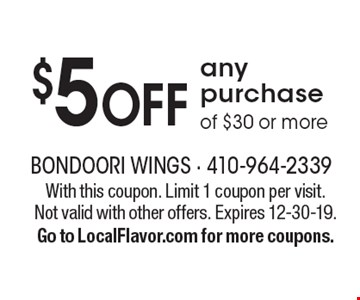 $5 OFF any purchase of $30 or more. With this coupon. Limit 1 coupon per visit. Not valid with other offers. Expires 12-30-19.Go to LocalFlavor.com for more coupons.