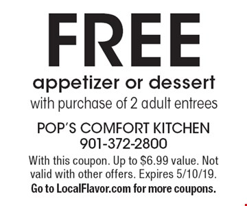 FREEappetizer or dessert with purchase of 2 adult entrees. With this coupon. Up to $6.99 value. Not valid with other offers. Expires 5/10/19.Go to LocalFlavor.com for more coupons.