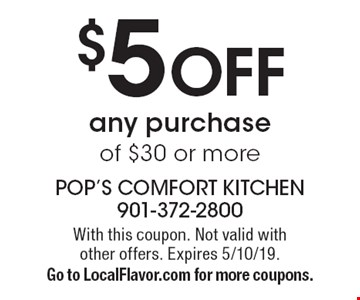 $5 OFFany purchase of $30 or more. With this coupon. Not valid with other offers. Expires 5/10/19.Go to LocalFlavor.com for more coupons.