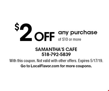 $2 OFF any purchase of $10 or more. With this coupon. Not valid with other offers. Expires 5/17/19.Go to LocalFlavor.com for more coupons.