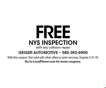 FREE NYS INSPECTION with any collision repair. With this coupon. Not valid with other offers or prior services. Expires 5-31-19. Go to LocalFlavor.com for more coupons.