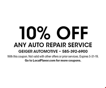10% OFF ANY AUTO REPAIR SERVICE. With this coupon. Not valid with other offers or prior services. Expires 5-31-19. Go to LocalFlavor.com for more coupons.