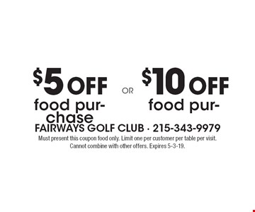 $5 off food purchase of $25 or more or $10 off food purchase of $50 or more. Must present this coupon food only. Limit one per customer per table per visit. Cannot combine with other offers. Expires 5-3-19.