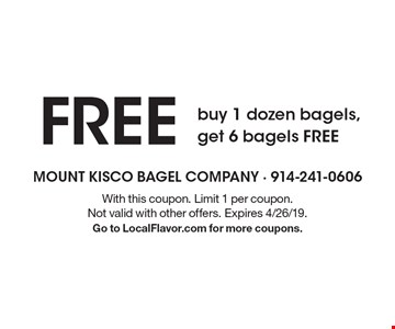 Free buy 1 dozen bagels, get 6 bagels free. With this coupon. Limit 1 per coupon. Not valid with other offers. Expires 4/26/19. Go to LocalFlavor.com for more coupons.