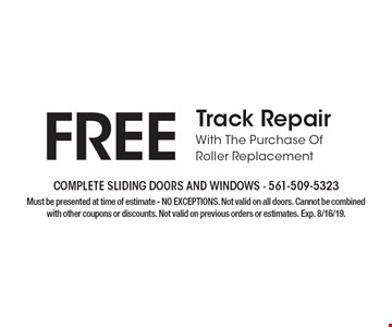 FREE Track Repair With The Purchase Of Every Roller Replacement . Must be presented at time of estimate - NO EXCEPTIONS. Not valid on all doors. Cannot be combined with other coupons or discounts. Not valid on previous orders or estimates. Exp. 8/16/19.