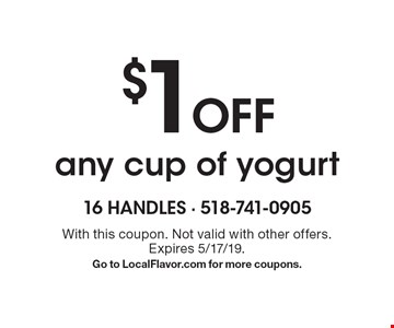 $1 Off any cup of yogurt. With this coupon. Not valid with other offers. Expires 5/17/19. Go to LocalFlavor.com for more coupons.