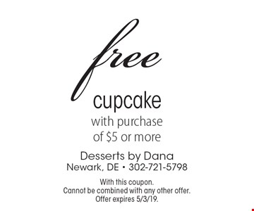 free cupcake with purchase of $5 or more. With this coupon. Cannot be combined with any other offer. Offer expires 5/3/19.