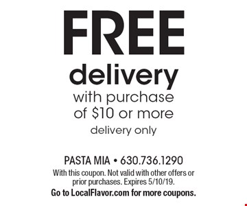 FREE delivery with purchase of $10 or more. Delivery only. With this coupon. Not valid with other offers or prior purchases. Expires 5/10/19. Go to LocalFlavor.com for more coupons.
