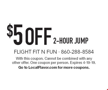 $5 OFF 2-Hour Jump. With this coupon. Cannot be combined with any other offer. One coupon per person. Expires 4-19-19. Go to LocalFlavor.com for more coupons.