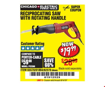Chicago Electric Power Tools Reciprocating Saw With Rotating Handle $19.99 LIMIT 3 - Original coupon only. No use on prior purchases after 30 days from original purchase or without original receipt. Valid through 9/14/19.