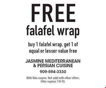 Free falafel wrap. Buy 1 falafel wrap, get 1 of equal or lesser value free. With this coupon. Not valid with other offers. Offer expires 7/4/19.