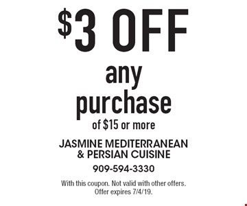$3 off any purchase of $15 or more. With this coupon. Not valid with other offers. Offer expires 7/4/19.