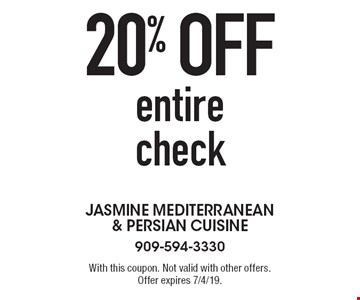 20% offentire check. With this coupon. Not valid with other offers. Offer expires 7/4/19.