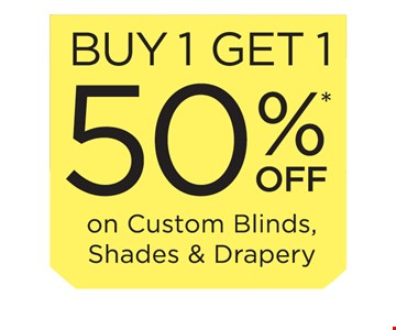 Buy 1 get 1 off 50%* on custom blinds, shades & drapery *This offer must be presented at the time of purchase. Offer valid on 3 day blinds brand products only. Buy 1 window covering and receive the 2nd one of equal or lesser Value at 50% off! Offer excludes shutters, special orders, installation, sales tax, shipping and handling. Not valid on previous purchases or with any other o er or discount. Offer code bgxb. Offer expires 6/30/19. 3 Day blinds llc has the following licenses: az roc 321056, ca #1005986, ct hic.0644950, Nj #13vh09390200, or #209181, Pa #pa107656, wa #3daybdb842ks, nassau county, ny home improvement license h01073101, rockland county, ny #h-12401-34-00-00.  2019 3 Day blinds llc.