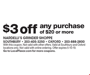 $3 off any purchase of $20 or more. With this coupon. Not valid with other offers. Valid at Southbury and Oxford locations only. Not valid with online ordering. Offer expires 5-10-19. Go to LocalFlavor.com for more coupons.