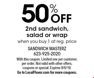 50% Off 2nd sandwich, salad or wrap when you buy 1 at reg. price. With this coupon. Limited one per customer, per order. Not valid with other offers, coupons or special. Expires 9/6/19. Go to LocalFlavor.com for more coupons.