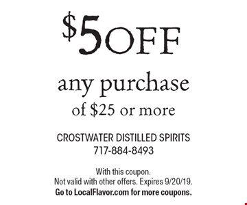 $5 OFF any purchase of $25 or more. With this coupon. Not valid with other offers. Expires 9/20/19. Go to LocalFlavor.com for more coupons.