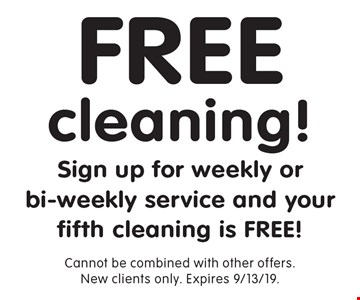 Free cleaning! Sign up for weekly or bi-weekly service and your fifth cleaning is FREE! Cannot be combined with other offers. New clients only. Expires 9/13/19.