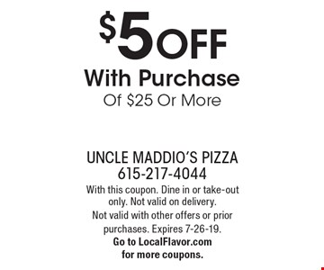 $5 OFF With Purchase Of $25 Or More. With this coupon. Dine in or take-out only. Not valid on delivery. Not valid with other offers or prior purchases. Expires 7-26-19. Go to LocalFlavor.com for more coupons.