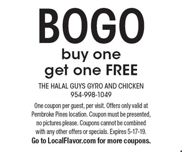 BOGObuy one get one FREE. One coupon per guest, per visit. Offers only valid at Pembroke Pines location. Coupon must be presented, no pictures please. Coupons cannot be combined with any other offers or specials. Expires 5-17-19.Go to LocalFlavor.com for more coupons.