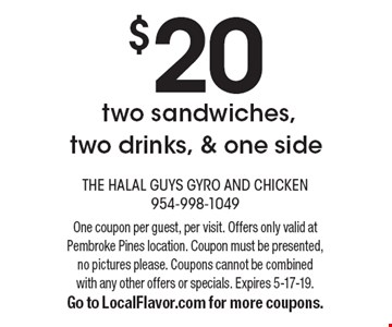 $20 two sandwiches, two drinks, & one side. One coupon per guest, per visit. Offers only valid at Pembroke Pines location. Coupon must be presented, no pictures please. Coupons cannot be combined with any other offers or specials. Expires 5-17-19.Go to LocalFlavor.com for more coupons.