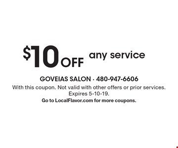 $10 Off any service. With this coupon. Not valid with other offers or prior services. Expires 5-10-19. Go to LocalFlavor.com for more coupons.