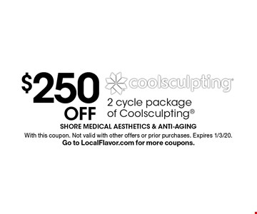 $250 Off CoolSculpting. 2 cycle package of CoolSculpting. With this coupon. Not valid with other offers or prior purchases. Expires 1/3/20. Go to LocalFlavor.com for more coupons.
