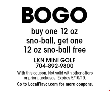 BOGO buy one 12 oz sno-ball, get one 12 oz sno-ball free. With this coupon. Not valid with other offers or prior purchases. Expires 5/10/19. Go to LocalFlavor.com for more coupons.