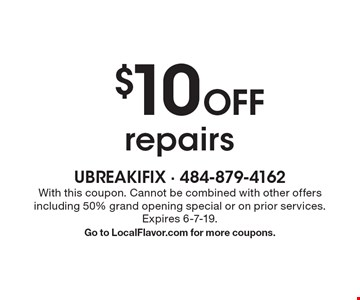 $10 off repairs. With this coupon. Cannot be combined with other offers including 50% grand opening special or on prior services. Expires 6-7-19. Go to LocalFlavor.com for more coupons.