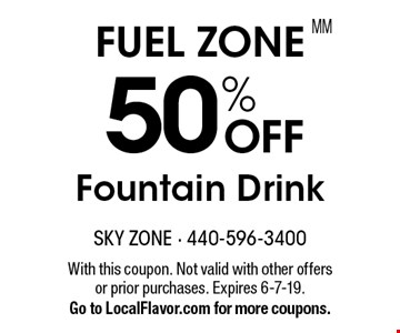 FUEL ZONE 50% OFF Fountain Drink. With this coupon. Not valid with other offers or prior purchases. Expires 6-7-19. Go to LocalFlavor.com for more coupons.MM