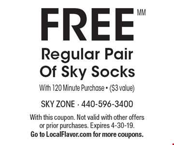 Free Regular Pair Of Sky Socks. With 120 Minute Purchase - ($3 value). With this coupon. Not valid with other offers or prior purchases. Expires 4-30-19. Go to LocalFlavor.com for more coupons.