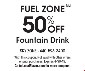 FUEL ZONE. 50% off Fountain Drink. With this coupon. Not valid with other offers or prior purchases. Expires 4-30-19. Go to LocalFlavor.com for more coupons.