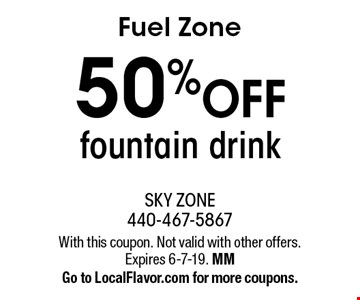Fuel Zone 50% OFF fountain drink. With this coupon. Not valid with other offers. Expires 6-7-19. MM Go to LocalFlavor.com for more coupons.