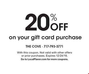 20% Off on your gift card purchase. With this coupon. Not valid with other offers or prior purchases. Expires 12/24/19. Go to LocalFlavor.com for more coupons.