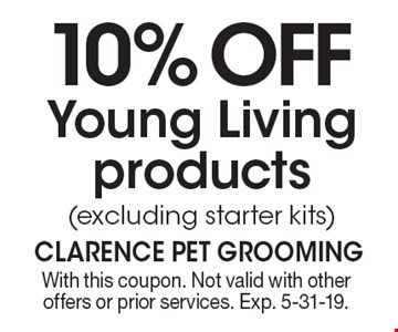 10% OFF Young Living products (excluding starter kits). With this coupon. Not valid with other offers or prior services. Exp. 5-31-19.
