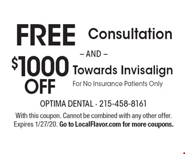 Free Consultation. $1000 off Towards Invisalign For No Insurance Patients Only. With this coupon. Cannot be combined with any other offer. Expires 1/27/20. Go to LocalFlavor.com for more coupons.