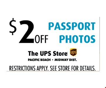 $2 off passport photos. Restrictions apply. See stores for details.