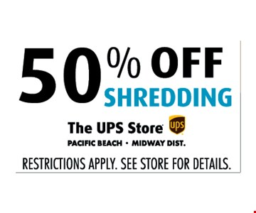 50% off shredding. Restrictions apply. See stores for details.
