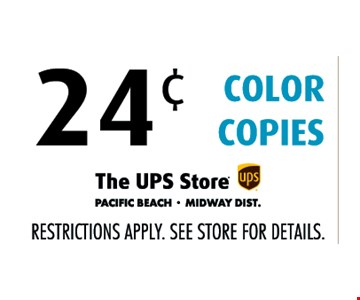 24¢ color copies. Restrictions apply. See stores for details.