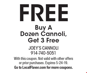FREE Buy A Dozen Cannoli, Get 3 Free. With this coupon. Not valid with other offers or prior purchases. Expires 5-24-19. Go to LocalFlavor.com for more coupons.