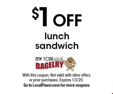 $1 off lunch sandwich. With this coupon. Not valid with other offers or prior purchases. Expires 1/3/20. Go to LocalFlavor.com for more coupons
