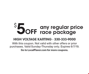 $5 off any regular price race package. With this coupon. Not valid with other offers or prior purchases. Valid Sunday-Thursday only. Expires 6/7/19. Go to LocalFlavor.com for more coupons.
