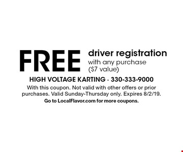 free driver registration with any purchase ($7 value). With this coupon. Not valid with other offers or prior purchases. Valid Sunday-Thursday only. Expires 8/2/19.Go to LocalFlavor.com for more coupons.