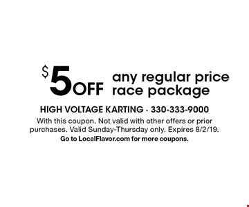 $5 off any regular price race package. With this coupon. Not valid with other offers or prior purchases. Valid Sunday-Thursday only. Expires 8/2/19.Go to LocalFlavor.com for more coupons.