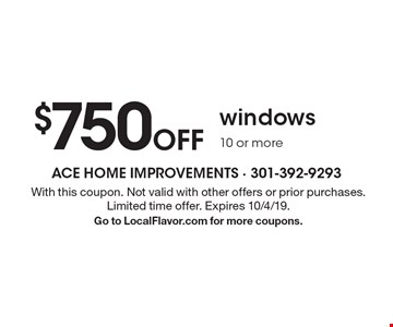 $750Off windows 10 or more. With this coupon. Not valid with other offers or prior purchases. Limited time offer. Expires 10/4/19. Go to LocalFlavor.com for more coupons.